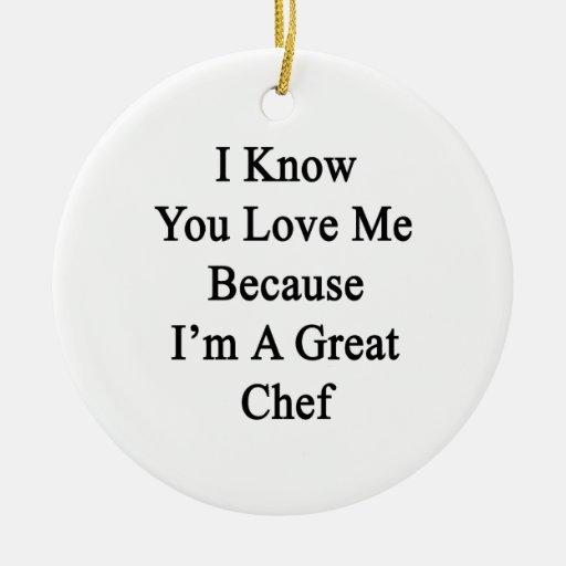 Sé que usted me ama porque soy gran cocinero ornamentos para reyes magos