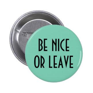 Sea agradable o deje el botón