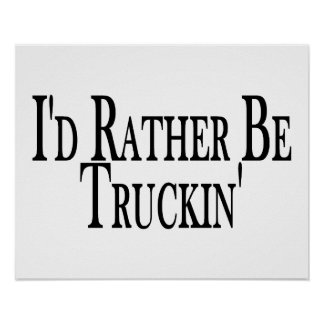 Sea bastante Truckin Póster