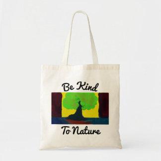 Sea bueno con la bolsa de asas de la naturaleza