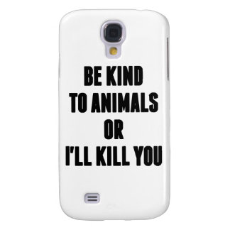 Sea bueno con los animales o le mataré funda para galaxy s4