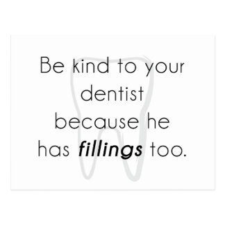 ¡Sea bueno con su dentista! Postal