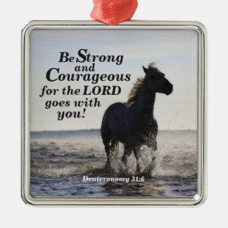 Sea caballo fuerte y valeroso de Deut 31 del verso Adorno Navideño Cuadrado De Metal