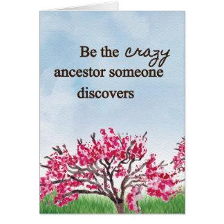Sea el antepasado loco - tarjeta de felicitación