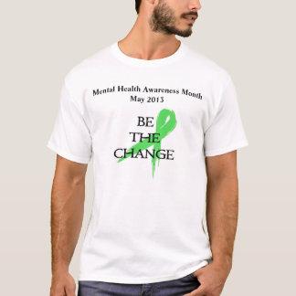 Sea el cambio - mes de la conciencia de la salud camiseta