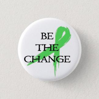 Sea el cambio - mes de la conciencia de la salud chapa redonda de 2,5 cm