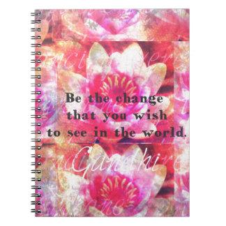 Sea el cambio que usted desea ver en el mundo cuaderno
