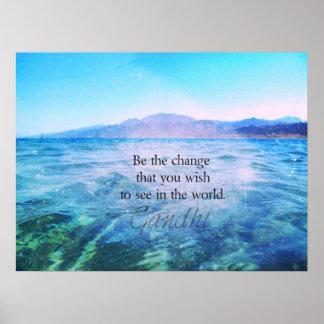 Sea el cambio que usted desea ver en el mundo póster