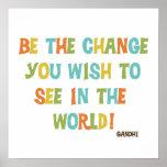 Sea el cambio que usted desea ver posters