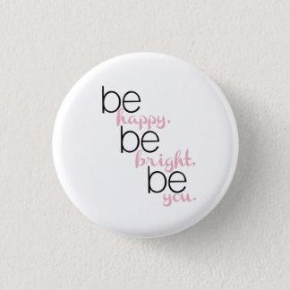 """""""Sea feliz, sea brillante, sea usted"""" botón"""