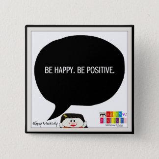 Sea feliz. Sea positivo. Botón cuadrado de 2