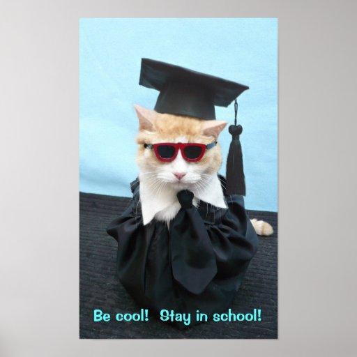 ¡Sea fresco!  ¡Permanezca en escuela! Poster
