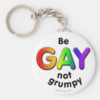 Sea gay, no gruñón llavero redondo tipo chapa