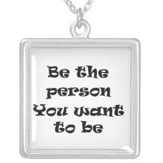 Sea la persona que usted quiere al ser-collar colgante cuadrado