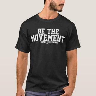 Sea la te de los hombres del movimiento camiseta