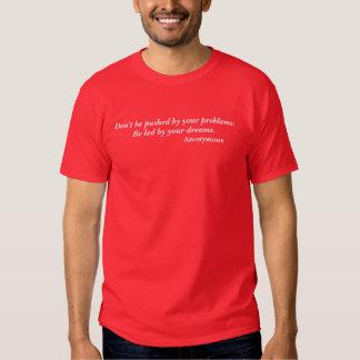 Sea llevado por su cita de los sueños camisetas