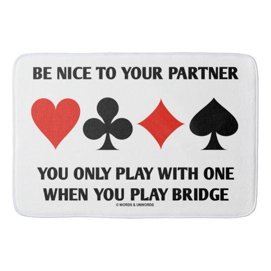 Sea Niza a su socio que usted juega solamente con