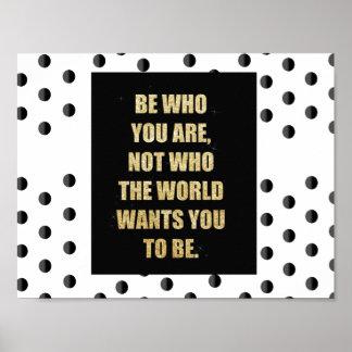 Sea quién usted es - cartel de motivación póster