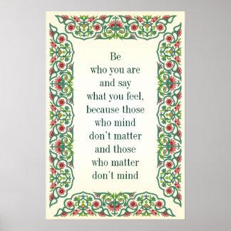 Sea quién usted es y decir lo que usted siente por póster
