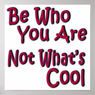 Sea quién usted no es cuál es fresco póster