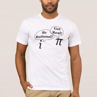¡Sea racional, consiga real! Camiseta
