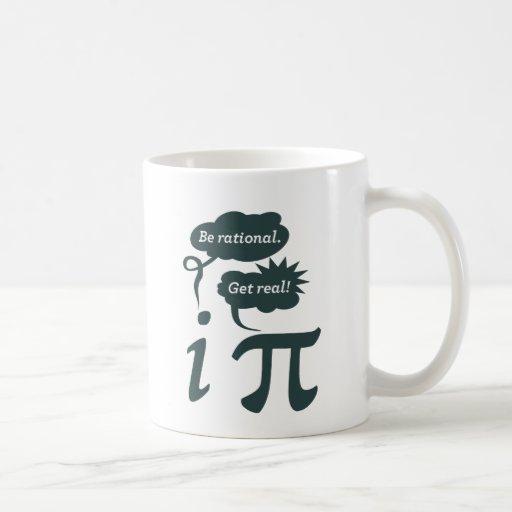 ¡sea racional! ¡consiga real! taza de café