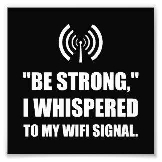 Sea señal fuerte de Wifi Arte Fotográfico