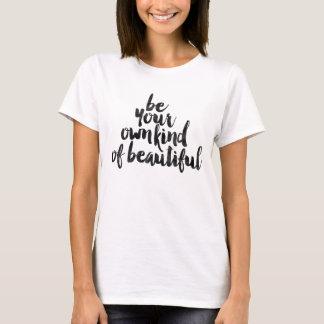 Sea su propia clase de hermoso camiseta