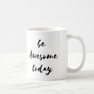Sea taza impresionante del hoy