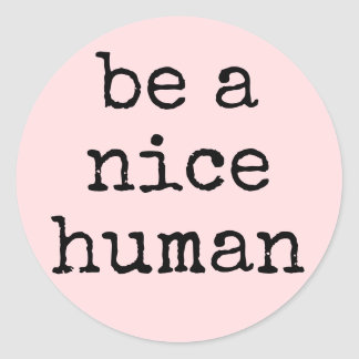 Sea un pegatina humano agradable