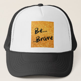 Sea valiente - oro gorra de camionero