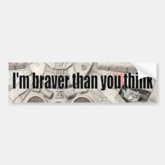 Sea valiente pegatina de parachoque