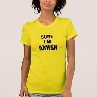 Seguro soy Amish Camisetas