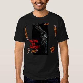 ¡Seis seis seis pistolas! Camisetas