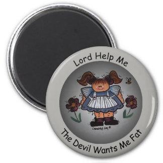 Señor Help Me, el diablo me quiere imán gordo
