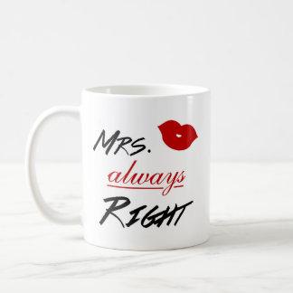 Señora Always la Right Taza De Café