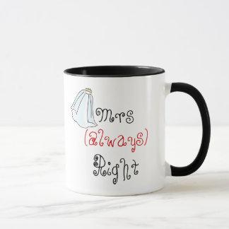 Señora la Right Mug Taza