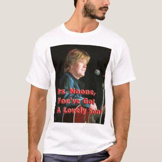 ¡Señora nadie usted tiene un hijo precioso! Camiseta