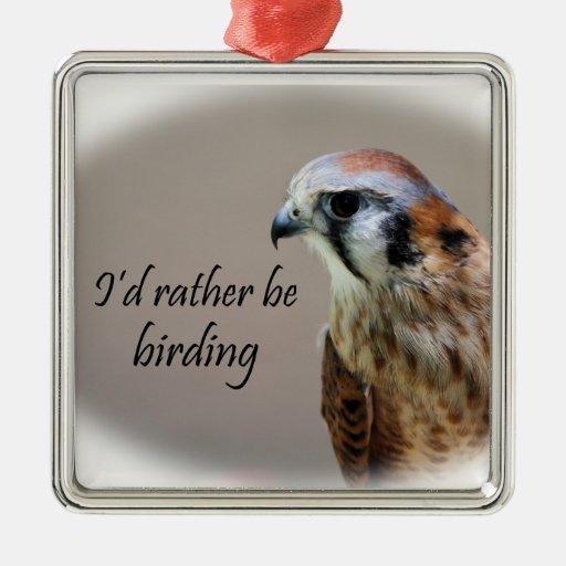Sería bastante Birding Adorno