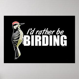 Sería bastante Birding Póster