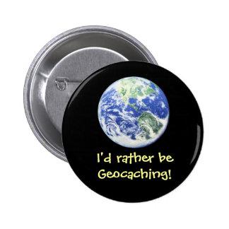 ¡Sería bastante Geocaching! Pin del Swag Chapa Redonda De 5 Cm