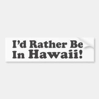 Sería bastante Hawaii Etiqueta De Parachoque