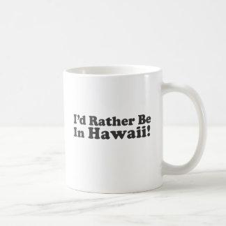 Sería bastante Hawaii Taza
