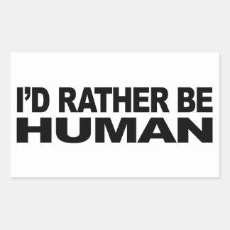 Sería bastante humano pegatina rectangular