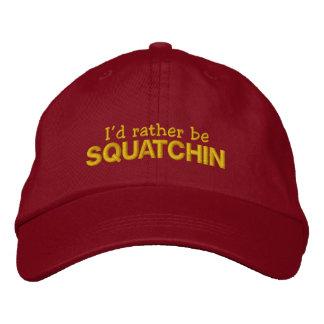 Sería bastante Squatchin Gorra Bordada