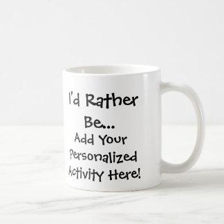 Sería bastante… taza personalizada