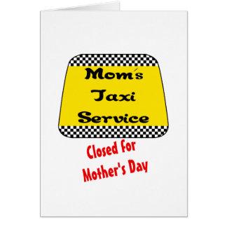 Servicio del taxi de la mamá: Cerrado para el día  Felicitaciones