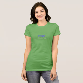 Servicio: es cómo juego (el frente solamente) camiseta
