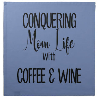 Servilleta De Tela Conquista de vida de la mamá con café y vino