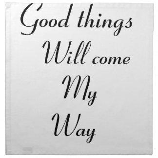 Servilleta De Tela Las buenas cosas vendrán mi manera